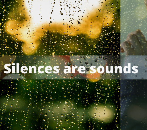 Silences are sounds