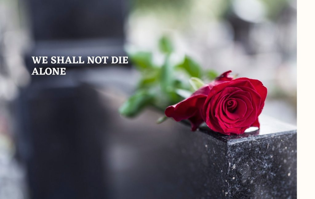 https://www.magazineup.com/covid-19-we-shall-not-die-alone/