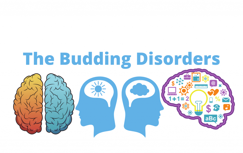 The Budding Disorders